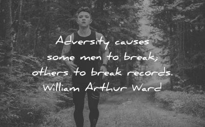 adversity quotes causes some men break others records william arthur ward wisdom