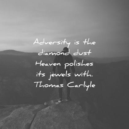adversity quotes diamonds dust heaven polishes jewels thomas carlyle wisdom