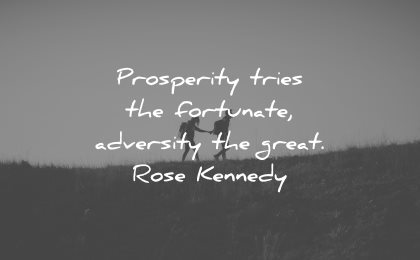 adversity quotes prosperity tries fortunate great rose kennedy wisdom