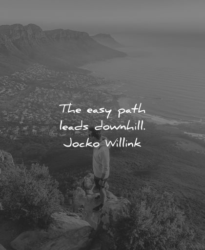 adversity quotes easy path leads downhill jocko willink wisdom
