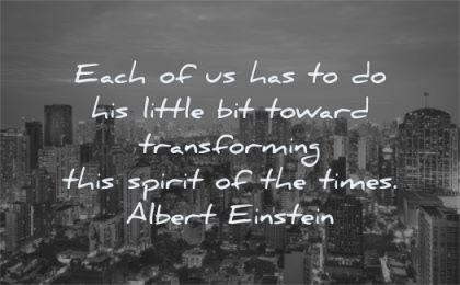 albert einstein quotes each little toward transforming spirit times wisdom city