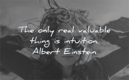 albert einstein quotes only real valuable thing intuition wisdom woman hair glasses
