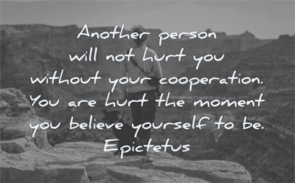 anger quotes another person will not hurt you without your cooperation hurt moment believe yourself epictetus wisdom dog person canyon