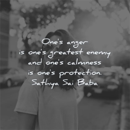 anger quotes ones greatest enemy calmness protection sathya sai baba wisdom woman smiling