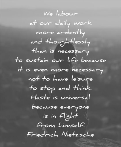 anxiety quotes labour daily work more ardently thoughtlessly than necessary sustain life friedrich nietzsche wisdom