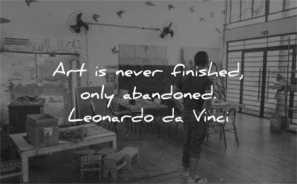 art quotes never finished only abandonned leonardo da vinci wisdom man