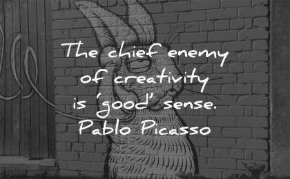 art quotes chief enemy creativity good sense pablo picasso wisdom rabbit paint