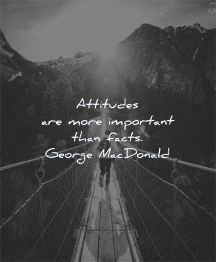 attitude quotes attitudes are more important facts george macdonald wisdom