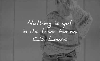 be yourself quotes nothing yet its true form cs lewis wisdom woman