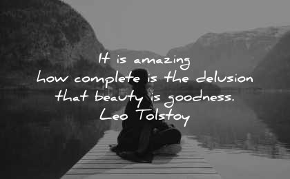 beautiful quotes amazing complete delusion beauty goodness leo tolstoy wisdom woman sitting lake mountains