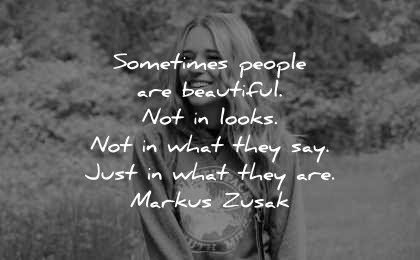 beautiful quotes sometimes people looks what they say just markus zusak wisdom woman blond