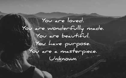 beautiful quotes are loved wonderfully made purpose masterpiece wisdom woman nature