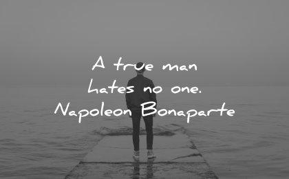 best quotes true man hates napoleon bonaparte wisdom
