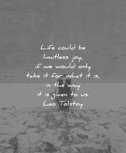 best quotes life could limitless joy would only take what way given leo tolstoy wisdom