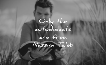 best quotes only autodidacts free nassim nicholas taleb wisdom man reading book
