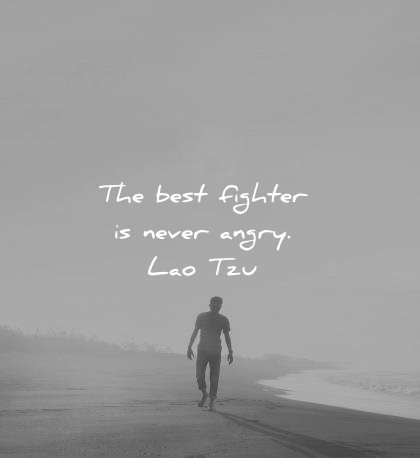 best quotes best fighter never angry lao tzu wisdom