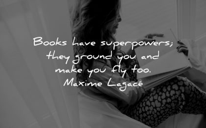 book quotes superpowers they ground you make fly too maxime lagace wisdom woman