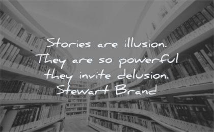 book quotes stories illusion powerful invite delusion steward brand wisdom library books