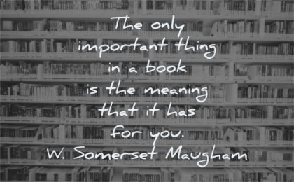 book quotes only important thing meaning your w somerset maugham wisdom library