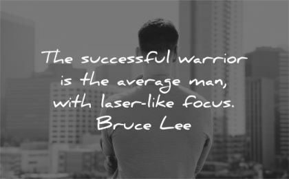 bruce lee quotes successful warrior average man with laser like focus wisdom