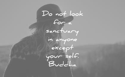 buddha quotes not look for sanctuary anyone except your self wisdom