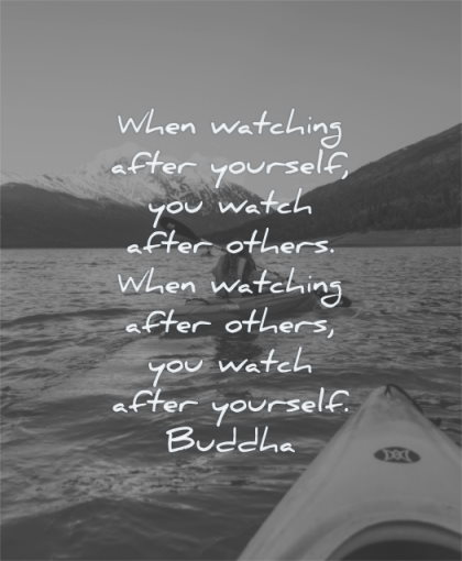 buddha quotes when watching after yourself you watch others yourself wisdom water kayak friend