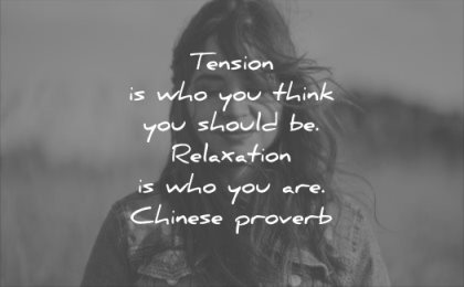 calm quotes tension who you think should relaxation who chinese proverb wisdom woman solitude