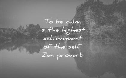 calm quotes highest achievement the self zen proverb wisdom water mountain nature