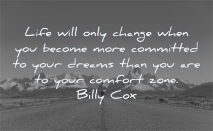 change and growth quotes life will when you become more committed your dreams than are comfort zone billy cox wisdom road man running