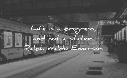 change quotes growth life progress station ralph waldo emerson wisdom