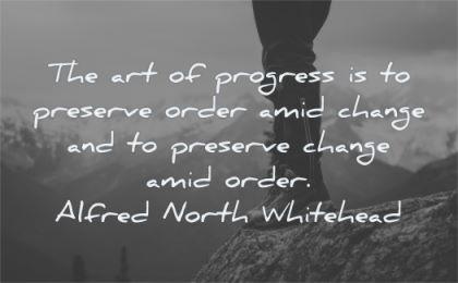 change quotes art progress preserve order amid alfred north whitehead wisdom nature