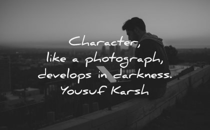 character quotes photograph develops darkness yousuf karsh wisdom man sitting