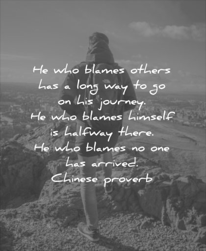 character quotes he who blames others has long way his journey himself halfway there one arrived chinese proverb wisdom man mountains hiking