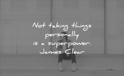 character quotes not taking things personally superpower james man smiling solitude sitting sit street