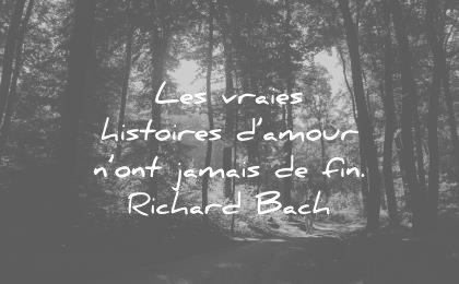 citations amour les vraies histoires ont jamais fin richard bach wisdom quotes