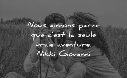 citations amour nous aimons seul vraie aventure nikki giovanni wisdom quotes couple photo nature assis