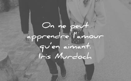 citations amour peut apprendre aimant iris murdoch wisdom quotes