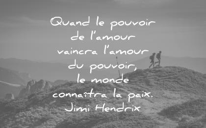 citations amour quand pouvoir vaincra monde connaitre paix jimi hendrix wisdom quotes