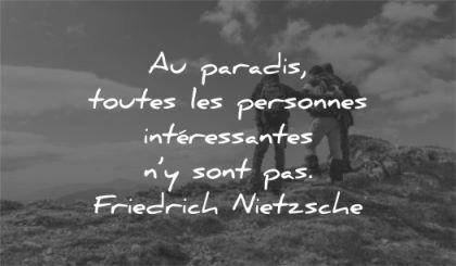 citations courtes paradis personnes interessantes friedrich nietzsche wisdom amis nature