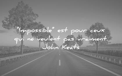 citations courtes impossible est pour ceux qui veulent pas vraiment john keats wisdom