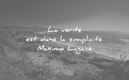 citations courtes verite est dans simplicite maxime lagace wisdom quotes