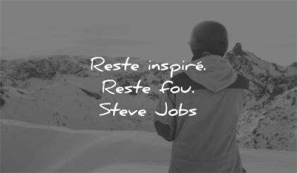 citations courtes reste inspire fou steve jobs wisdom homme hiver