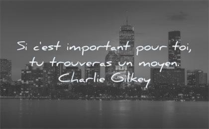 citations courtes important pour trouveras moyen charlie gilkey wisdom ville eau soir