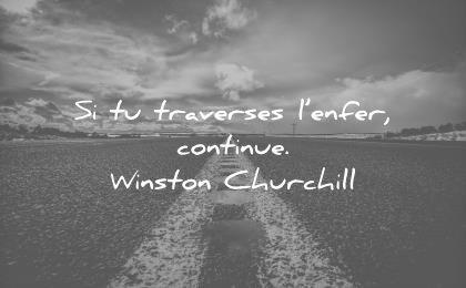 citations courtes traverses enfer continue winston churchill wisdom quotes