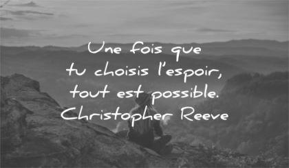 citations courtes fois choisis espoir tout possible christopher reeves wisdom femme montagne assise
