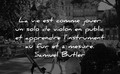 citations comme jouer solo violon public apprendre instrument fur mesure samuel butler wisdom homme