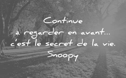 citations vie continue regarder avant est secret snoopy wisdom quotes