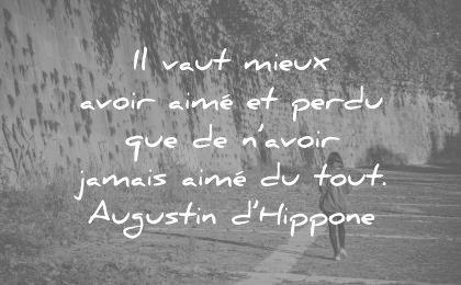 citations vie vaut mieux avoir perdu jamais aime tout augustin hippone wisdom quotes
