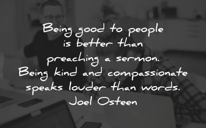 compassion quotes being good people better preaching sermon joel osteen wisdom