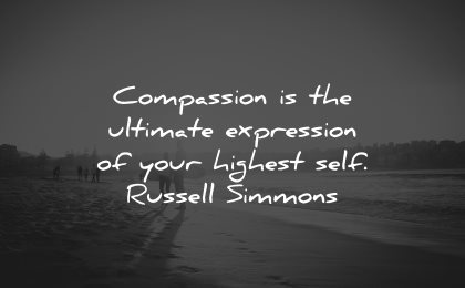 compassion quotes ultimate expression highest self russel simmons wisdom
